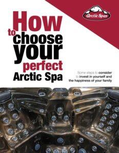 arcticspas how to choose your spa